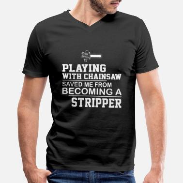 Playing Playing with Chainsaw T-Shirt - Men's V-Neck T-Shirt