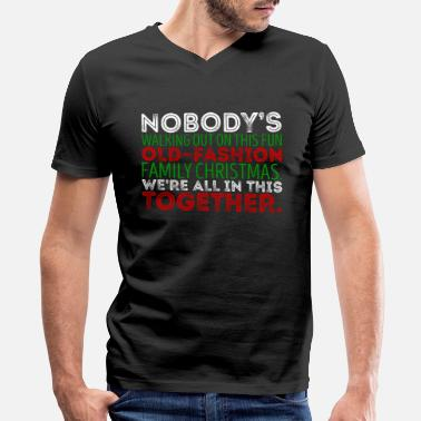 Nobody Walking Nobodys Walking Out Old Fashion Family Christmas - Men's V-Neck T-Shirt by Canvas