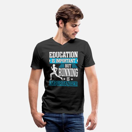 Education T-Shirts - Education Is Important But Running Is Importanter - Men's V-Neck T-Shirt black