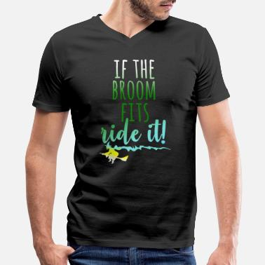 Broom Comic If the Broom fits , ride it! - Men's V-Neck T-Shirt by Canvas
