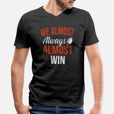 We Almost Always Win Win American Football - Men's V-Neck T-Shirt
