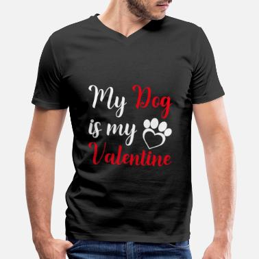 My Dog is My Valentine Shirt | Valentine Shirt - Men's V-Neck T-Shirt