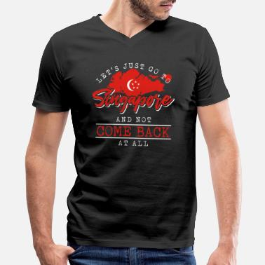 Singapore Flag Lets Just Go To Singapore And Not Come Back At All - Men's V-Neck T-Shirt