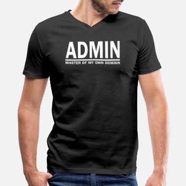 Master Of My Own Domain Admin Master Of My Own Domain - Men's V-Neck T-Shirt by Canvas