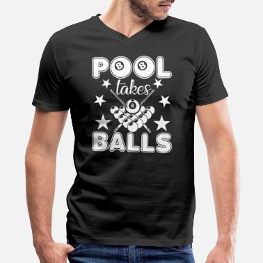 9 Ball Pool Billiards Pool Takes Balls Shirt - Men's V-Neck T-Shirt by Canvas
