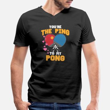 Sleeping You are the ping to my pong table tennis - Men's V-Neck T-Shirt