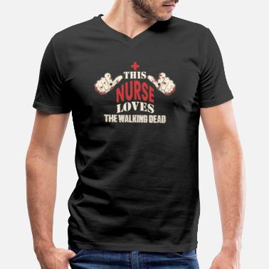 The Walking Nurse The walking dead This nurse loves The Walking - Men's V-Neck T-Shirt by Canvas