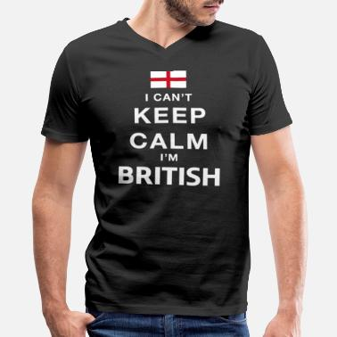 Fuck British I can t keep calm i m British - Men's V-Neck T-Shirt by Canvas