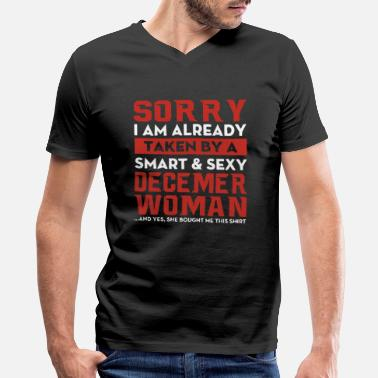Shes Already Taken Sorry I Already Taken By A Smart And Sexy December - Men's V-Neck T-Shirt