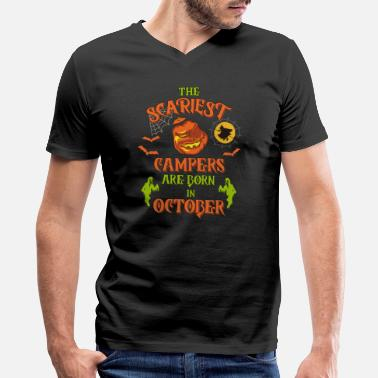 Camping The Scariest Campers Are Born in October Camping Halloween - Men's V-Neck T-Shirt