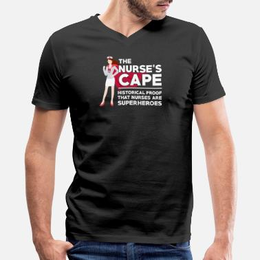 The Nurses Cape, Historical Proof That Nurses Are - Men's V-Neck T-Shirt