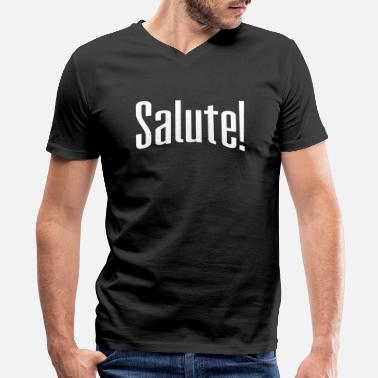 Salute salute - Men's V-Neck T-Shirt