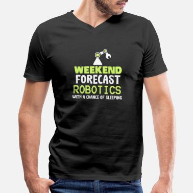 Machine ROBOTICS : Weekend Forecast Robotics - Men's V-Neck T-Shirt