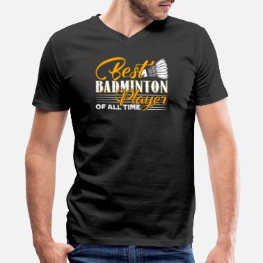 Badminton Players Best Badminton Player Shirt - Men's V-Neck T-Shirt by Canvas