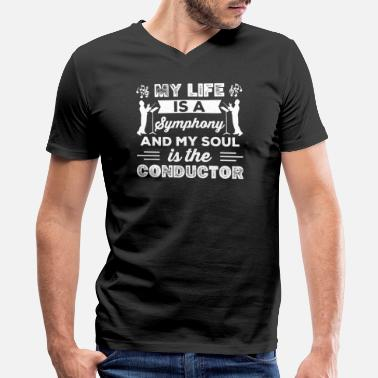 With My Soul My Soul Is The Conductor Shirt - Men's V-Neck T-Shirt by Canvas