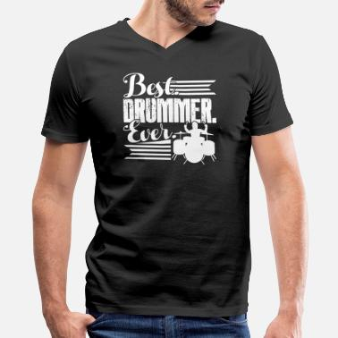 Best Drummer Best Drummer Ever Shirt - Men's V-Neck T-Shirt by Canvas