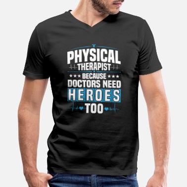 Hero Physical Therapist Physical Therapy Gift Present - Men's V-Neck T-Shirt