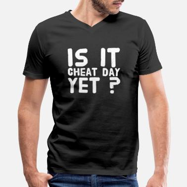 Cheat Cheating - Is It cheat day yet ? - Men's V-Neck T-Shirt by Canvas