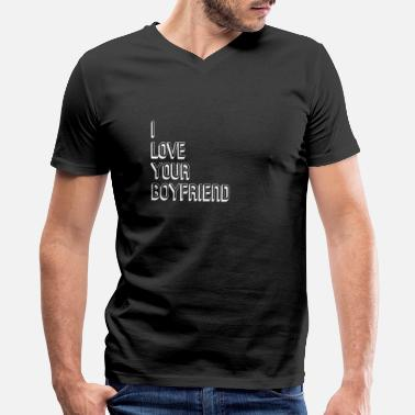 Cheating I LOVE YOUR BOYFRIEND PARTY JOKE HEART GIFT - Men's V-Neck T-Shirt