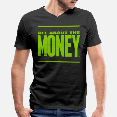 All About Money ALL ABOUT THE MONEY™ - Men's V-Neck T-Shirt