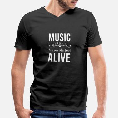 Instrument Music Makes Me Feel Alive Music Lover Gift Idea - Men's V-Neck T-Shirt