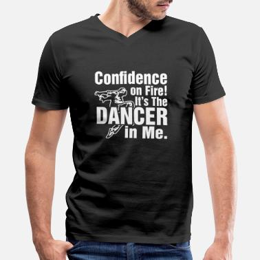 Aging Confidence On Fire Its The Dancer In Me - Men's V-Neck T-Shirt