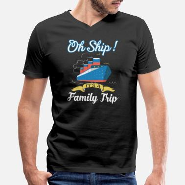 Oh Ship Oh Ship! It's a Family Trip Cruise Shirt - Men's V-Neck T-Shirt by Canvas