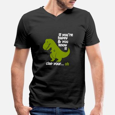 Funny Funny - t-rex if you're happy - Men's V-Neck T-Shirt