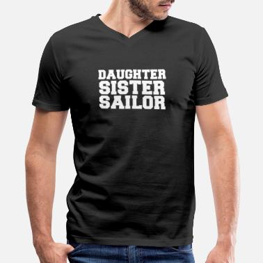 Sailors Daughter Daughter sister sailor Daughter mother Sailor - Men's V-Neck T-Shirt
