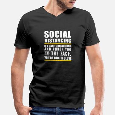 Social distancing if I can turn around and punch - Men's V-Neck T-Shirt