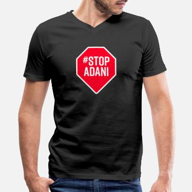 Stop Adani Stop Adani - End Coal Mining in Australia - Men's V-Neck T-Shirt by Canvas