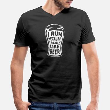 I Run Because I Like Beer I run because I really like Beer - Men's V-Neck T-Shirt