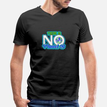 Sustainable Fishing There Is No Planet B - Men's V-Neck T-Shirt by Canvas