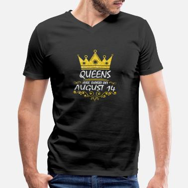 Born On August 14 Queens are born on August 14 - Men's V-Neck T-Shirt by Canvas