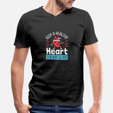 Hearts Apart Keep A Healthy Heart So We Won't Be Apart - Men's V-Neck T-Shirt by Canvas