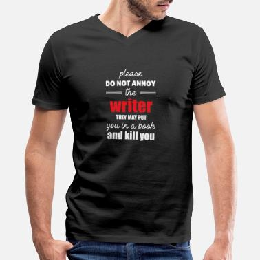 Author dont annoy the writer, he kills you in his book - Men's V-Neck T-Shirt