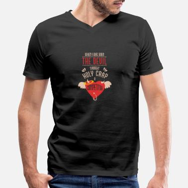 Fuck Devil When I was born, the devil thought, Fuck competit - Men's V-Neck T-Shirt