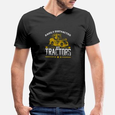 Distracted Tractors Easily Distracted By Tractors Tractor Farmer - Men's V-Neck T-Shirt