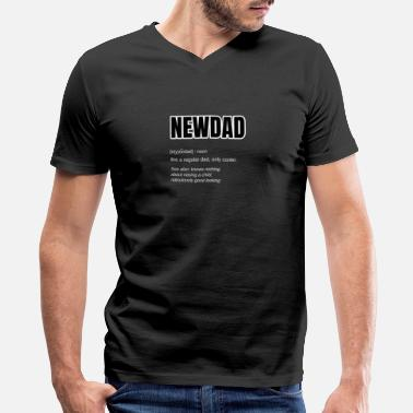 New Father Funny NEWDAD NEW Father Definition - Men's V-Neck T-Shirt