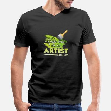 Artist I Am An Artist Shirt - Men's V-Neck T-Shirt