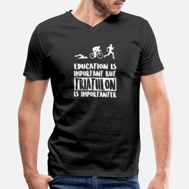 Triathlon Funny Triathlon - Education Is Important But Triathlon - Men's V-Neck T-Shirt by Canvas