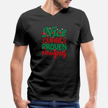 Elf Christmas Nice Until Proven Naughty Funny Quote - Men's V-Neck T-Shirt