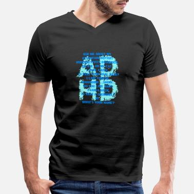 Attention Deficit Disorder Attention Deficit Hyperactivity Disorder - Men's V-Neck T-Shirt