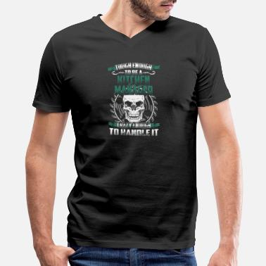 Kitchen Manager Kitchen manager - Tough enough, crazy enough - Men's V-Neck T-Shirt by Canvas
