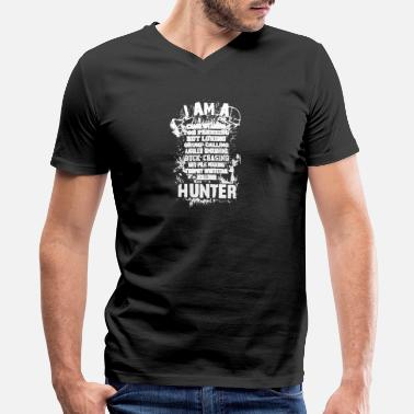 I Am A Hunter I Am A Hunter T Shirt - Men's V-Neck T-Shirt by Canvas
