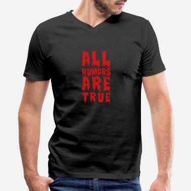 Private all rumors are true - Men's V-Neck T-Shirt