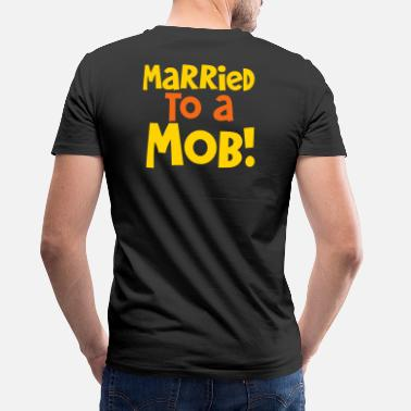Mob Wives MARRIED TO A MOB! great for new husband or wife - Men's V-Neck T-Shirt