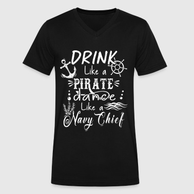 Navy Chief Drink Like A Pirate - Men's V-Neck T-Shirt by Canvas