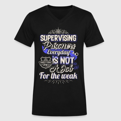 Supervising Prisoners Everyday Is Not A Job - Men's V-Neck T-Shirt by Canvas