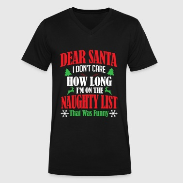Dear Santa I Don't Care HOW Long I'm on the Naught - Men's V-Neck T-Shirt by Canvas